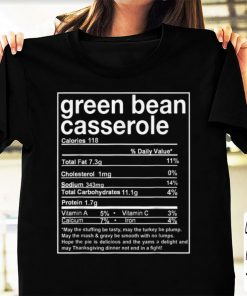 Awesome Thanksgiving Green Bean Casserole Nutritional Facts shirt 1 1 247x296 - Awesome Thanksgiving Green Bean Casserole Nutritional Facts shirt