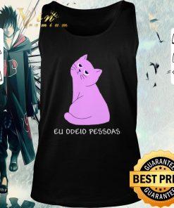 Funny Cat Eu Odeio Pessoas shirt 2 1 247x296 - Funny Cat Eu Odeio Pessoas shirt