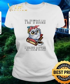 Funny Owl that s what i do i read books i drink coffee and i know shirt 2 1 247x296 - Funny Owl that's what i do i read books i drink coffee and i know shirt