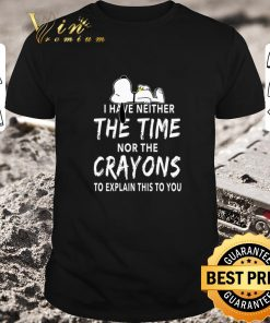 Funny Snoopy i have neither the time nor the crayons shirt 1 1 247x296 - Funny Snoopy i have neither the time nor the crayons shirt