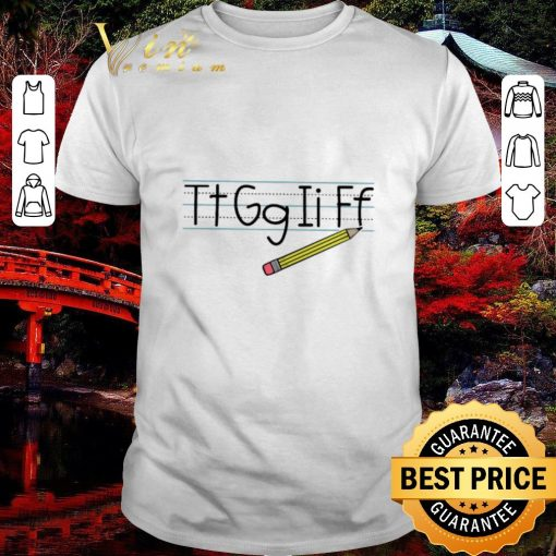 Funny Teacher Tt Gg Ii Ff pencil shirt 1 1 510x510 - Funny Teacher Tt Gg Ii Ff pencil shirt