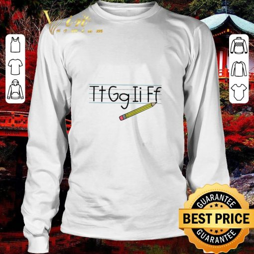 Funny Teacher Tt Gg Ii Ff pencil shirt 3 1 510x510 - Funny Teacher Tt Gg Ii Ff pencil shirt