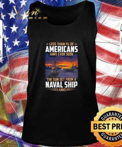 Hot Less than 1 of Americans have ever seen the sun set Naval ship shirt 2 1 247x296 - Hot Less than 1% of Americans have ever seen the sun set Naval ship shirt