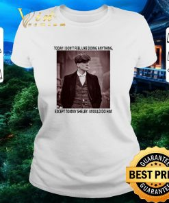 Hot Peaky Blinders today i don t feel like doing anything except Tommy Shelby shirt 2 1 247x296 - Hot Peaky Blinders today i don't feel like doing anything except Tommy Shelby shirt