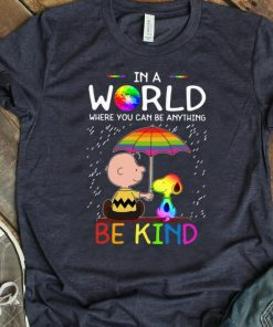 Nice Charlie Brown Snoopy In A World Where You Can Be Anything Be Kind LGBT shirt 1 1 247x296 - Nice Charlie Brown Snoopy In A World Where You Can Be Anything Be Kind LGBT shirt