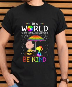 Nice Charlie Brown Snoopy In A World Where You Can Be Anything Be Kind LGBT shirt 2 1 247x296 - Nice Charlie Brown Snoopy In A World Where You Can Be Anything Be Kind LGBT shirt