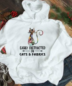 Nice Easily Distracted By Cats And Fabrics shirt 1 1 247x296 - Nice Easily Distracted By Cats And Fabrics shirt