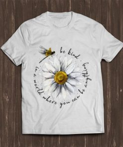 Nice In A World Where You Can Be Anything Be Kind Daisy Dragonfly shirt 1 1 247x296 - Nice In A World Where You Can Be Anything Be Kind Daisy Dragonfly shirt