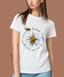 Nice In A World Where You Can Be Anything Be Kind Daisy Dragonfly shirt 2 1 247x296 - Nice In A World Where You Can Be Anything Be Kind Daisy Dragonfly shirt