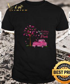 Nice In october we wear pink truck breast cancer awareness shirt 1 1 247x296 - Nice In october we wear pink truck breast cancer awareness shirt
