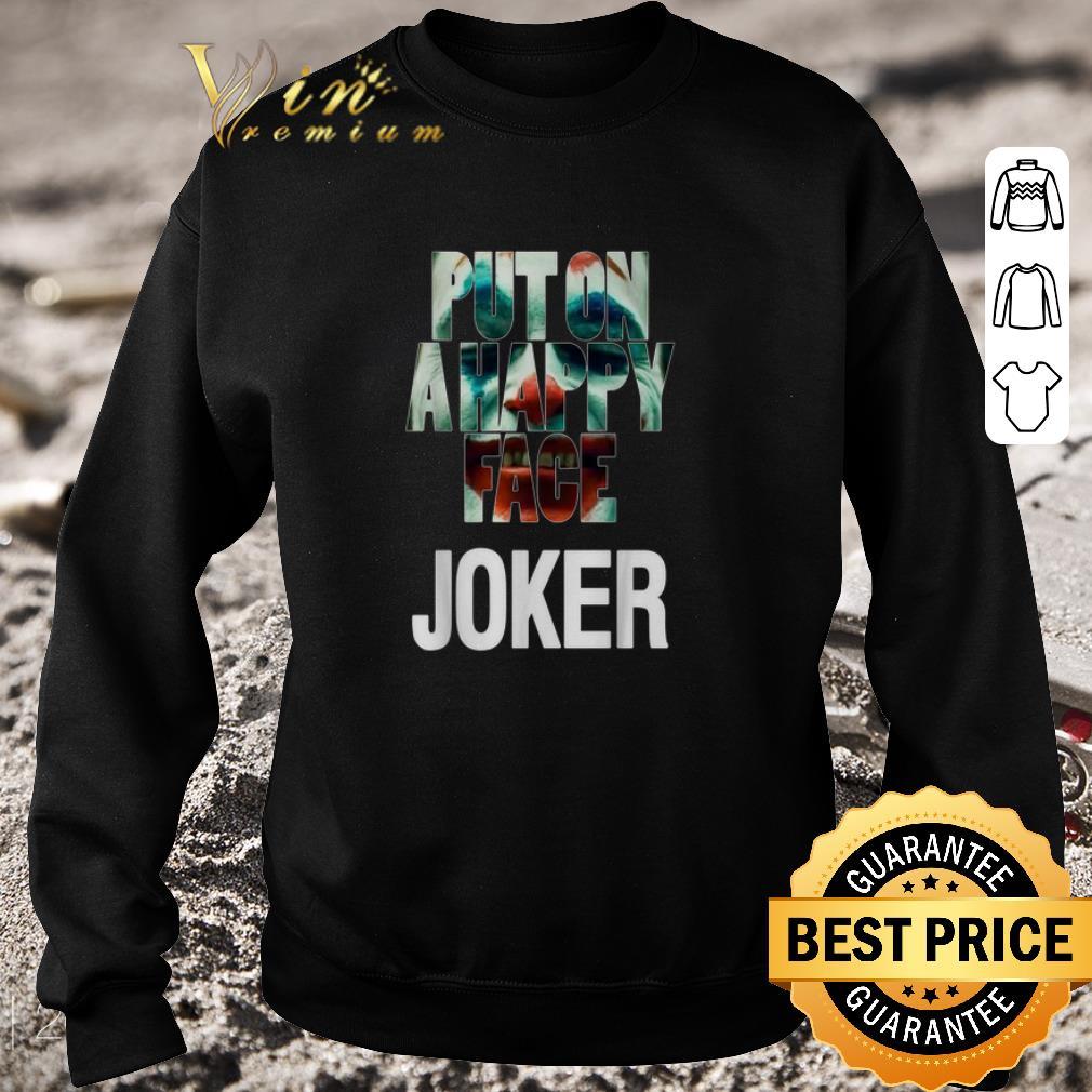 Nice Put on a happy face Joker shirt
