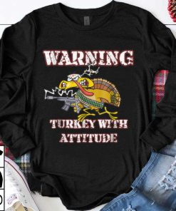 Nice Warning Turkey With Attitude Funny Thanksgiving shirt 1 1 247x296 - Nice Warning Turkey With Attitude Funny Thanksgiving shirt