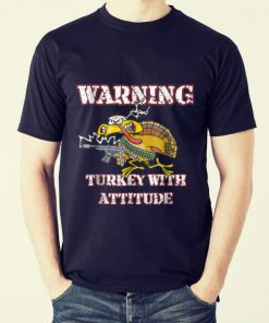 Nice Warning Turkey With Attitude Funny Thanksgiving shirt 2 1 247x296 - Nice Warning Turkey With Attitude Funny Thanksgiving shirt