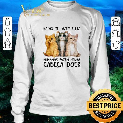 Official Gatas Me Fazem Feliz Humanos Fazem Minha Cabeca Doer shirt 3 1 510x510 - Official Gatas Me Fazem Feliz Humanos Fazem Minha Cabeca Doer shirt