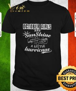 Official October girls are sunshine mixed with a little hurricane shirt 1 1 247x296 - Official October girls are sunshine mixed with a little hurricane shirt