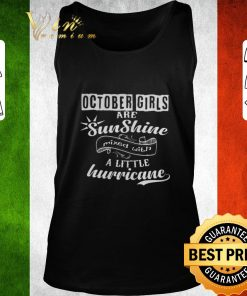 Official October girls are sunshine mixed with a little hurricane shirt 2 1 247x296 - Official October girls are sunshine mixed with a little hurricane shirt