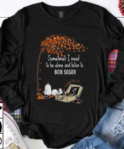 Official Snoopy Sometimes I Need To Be Alone And Listen To Bob Seger shirt 1 1 1 247x296 - Official Snoopy Sometimes I Need To Be Alone And Listen To Bob Seger shirt