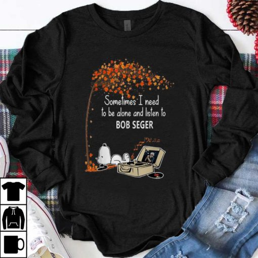 Official Snoopy Sometimes I Need To Be Alone And Listen To Bob Seger shirt 1 1 1 510x510 - Official Snoopy Sometimes I Need To Be Alone And Listen To Bob Seger shirt
