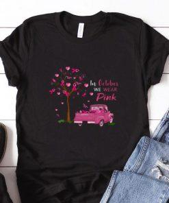 Original In october we wear pink truck breast cancer awareness shirt 1 1 247x296 - Original In october we wear pink truck breast cancer awareness shirt