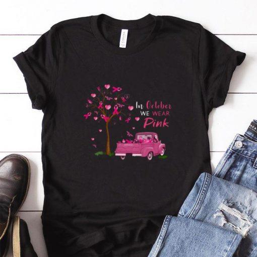 Original In october we wear pink truck breast cancer awareness shirt 1 1 510x510 - Original In october we wear pink truck breast cancer awareness shirt