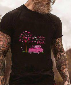 Original In october we wear pink truck breast cancer awareness shirt 2 1 247x296 - Original In october we wear pink truck breast cancer awareness shirt