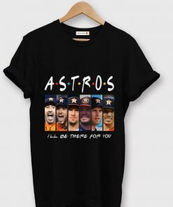 Premium Friends I ll Be There For You Houston Astros shirt 1 1 247x296 - Premium Friends I'll Be There For You Houston Astros shirt
