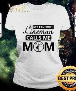 Premium My favorite lineman calls me mom shirt 2 1 247x296 - Premium My favorite lineman calls me mom shirt