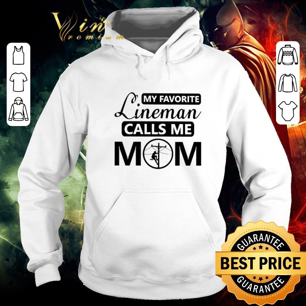 Premium My favorite lineman calls me mom shirt