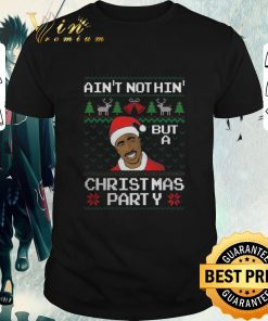 Pretty 2pac ain t nothin but a Christmas party shirt 1 1 247x296 - Pretty 2pac ain't nothin but a Christmas party shirt