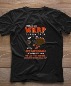 Pretty First annual wkrp Turkey drop with les nessman november 22 1978 shirt 1 1 247x296 - Pretty First annual wkrp Turkey drop with les nessman november 22 1978 shirt