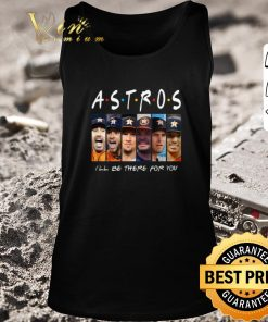 Pretty Houston Astros Friends i ll be there for you shirt 2 1 247x296 - Pretty Houston Astros Friends i'll be there for you shirt
