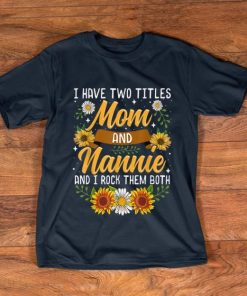 Pretty I Have Two Titles Mom And Nannie Thanksgiving Gifts shirt 1 1 247x296 - Pretty I Have Two Titles Mom And Nannie Thanksgiving Gifts shirt