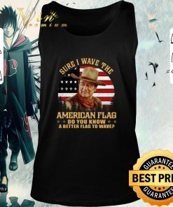 Pretty John Wayne Sure i wave the American flag do you know a better shirt 2 1 247x296 - Pretty John Wayne Sure i wave the American flag do you know a better shirt