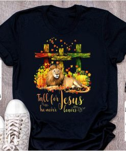 Pretty Lion Christian Cross Fall For Jesus He Never Leaves shirt 1 1 247x296 - Pretty Lion & Christian Cross Fall For Jesus He Never Leaves shirt