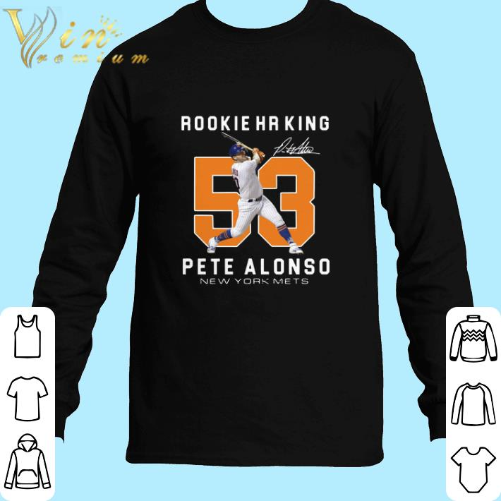 Pretty Rookie HR King 53 Pete Alonso New York Mets Signature shirt