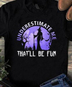 Pretty Witch Halloween Underestimate Me That ll Be Fun Gift shirt 1 1 247x296 - Pretty Witch Halloween Underestimate Me That'll Be Fun Gift shirt
