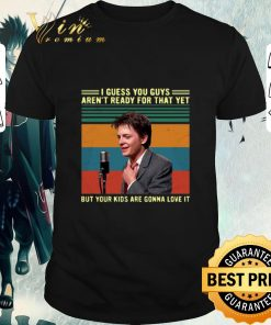 Top Marty McFly I guess you guys aren t ready for that yet vintage shirt 1 1 247x296 - Top Marty McFly I guess you guys aren't ready for that yet vintage shirt