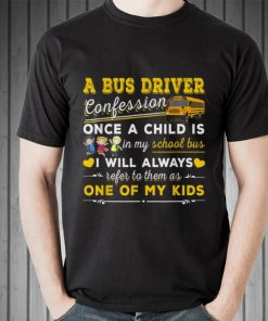 Awesome A bus driver confession once a child is in my shool bus i will shirt 2 1 247x296 - Awesome A bus driver confession once a child is in my shool bus i will shirt