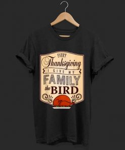 Awesome Funny Thanksgiving for Adults Give My Family The Bird shirt 1 1 247x296 - Awesome Funny Thanksgiving for Adults Give My Family The Bird shirt