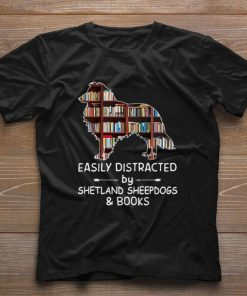 Funny Easily Distracted By Shetland Sheepdogs Books shirt 1 1 247x296 - Funny Easily Distracted By Shetland Sheepdogs & Books shirt