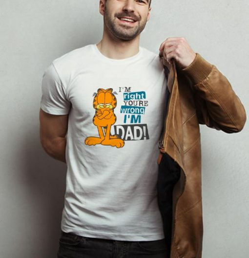 Funny I m Right You re Wrong I m Dad Garfield shirt 2 1 510x527 - Funny I'm Right You're Wrong I'm Dad Garfield shirt