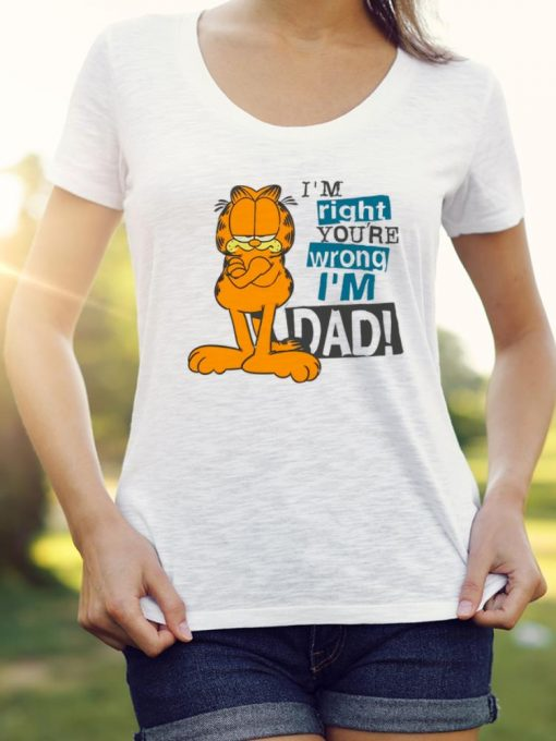 Funny I m Right You re Wrong I m Dad Garfield shirt 3 1 510x680 - Funny I'm Right You're Wrong I'm Dad Garfield shirt