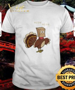 Funny Meow meow fake cat Turkey Thanksgiving day Chicken shirt 1 1 247x296 - Funny Meow meow fake cat Turkey Thanksgiving day Chicken shirt