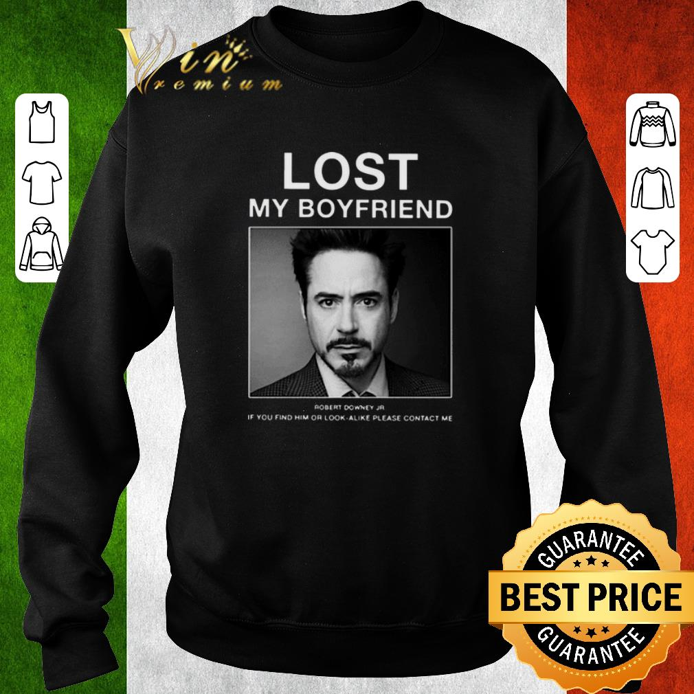 Hot Lost My Boyfriend Robert Downey Jr if you find him or look alike shirt