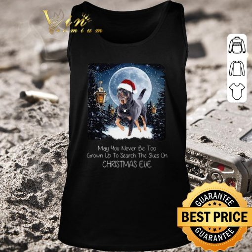 Hot Rottweiler may you never be too grown up to search the skies on Christmas eve shirt 2 1 510x510 - Hot Rottweiler may you never be too grown up to search the skies on Christmas eve shirt