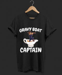 Hot Thanksgiving Gravy Boat Captain Ship shirt 1 1 247x296 - Hot Thanksgiving Gravy Boat Captain Ship shirt
