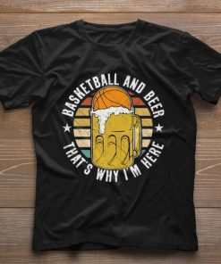 Nice Basketball And Beer That s Why I m Here Vintage shirt 1 1 247x296 - Nice Basketball And Beer That's Why I'm Here Vintage shirt
