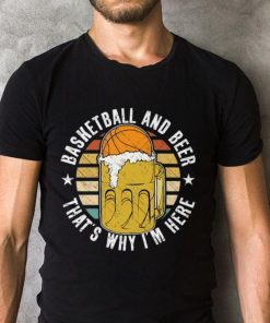 Nice Basketball And Beer That s Why I m Here Vintage shirt 2 1 247x296 - Nice Basketball And Beer That's Why I'm Here Vintage shirt