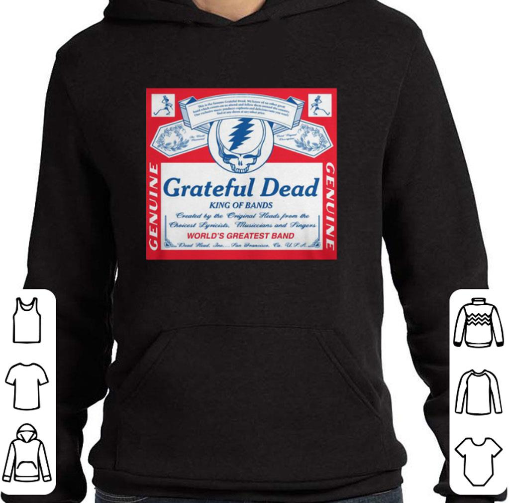 Nice Grateful Dead King of bands world's greatest band shirt