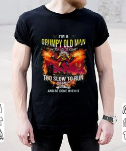 Nice I m a grumpy old man I m too old to fight too slow to run I ll just shoot you and be done with it shirt 2 1 247x296 - Nice I'm a grumpy old man I'm too old to fight too slow to run I'll just shoot you and be done with it shirt